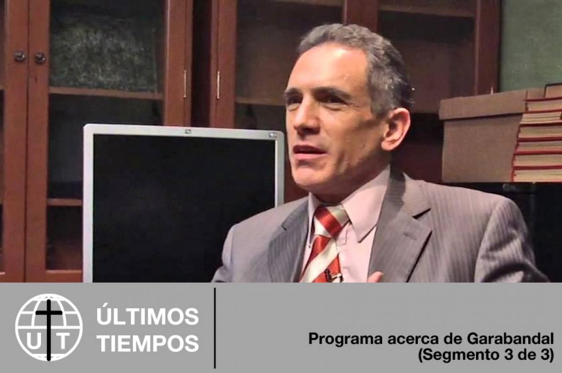 Programa acerca de Garabandal (3 de 3)